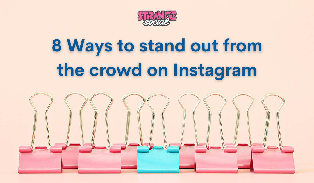 8 Ways to stand out on Instagram