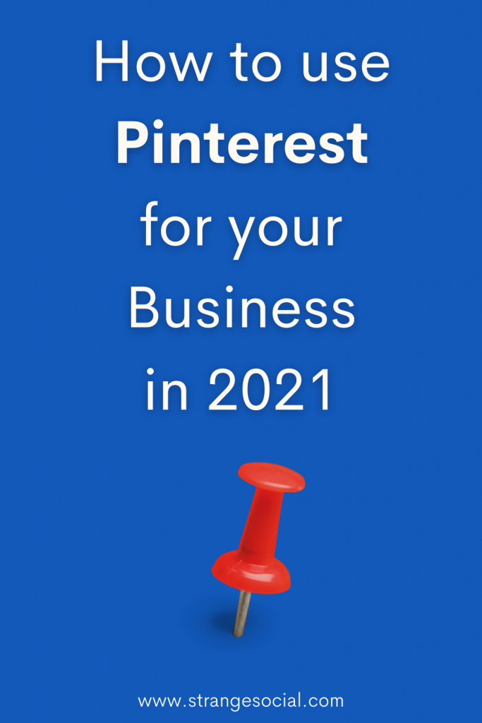 Pinterest image: How to use Pinterest for your business in 2021