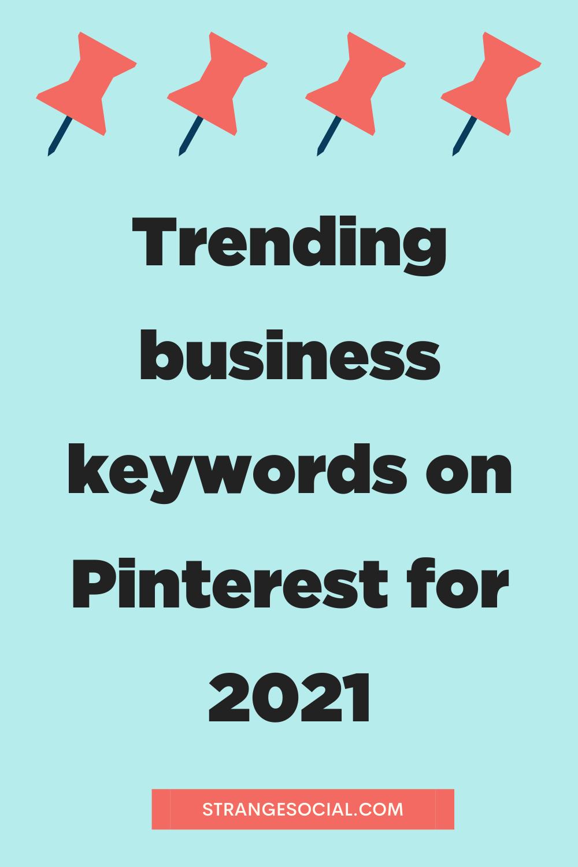 Pinterest Trends 2021: Pinterest for Business