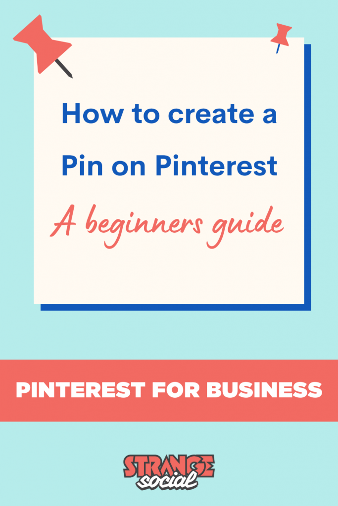Title: How to create a pin on Pinterest - A beginners Guide - Pinterest for Business