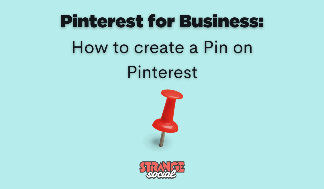 How to create a Pin on Pinterest: Pinterest for Business