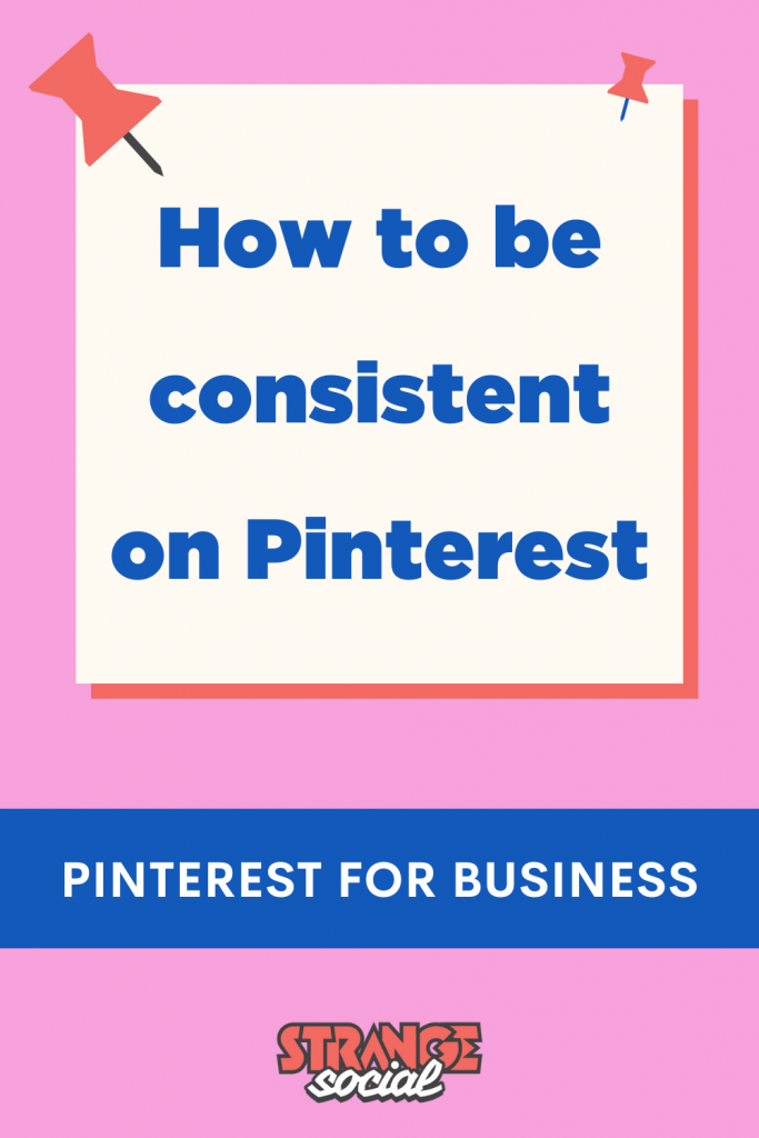 Pink background with the title: how to be consistent on Pinterest