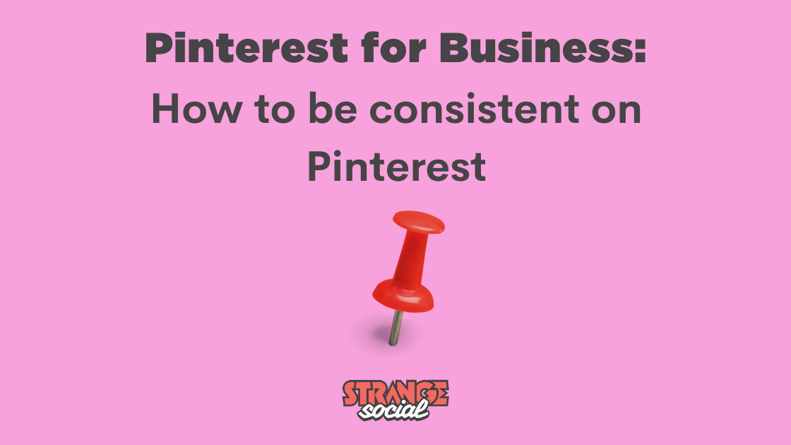 Image of a pin with the title: How to be consistent on Pinterest