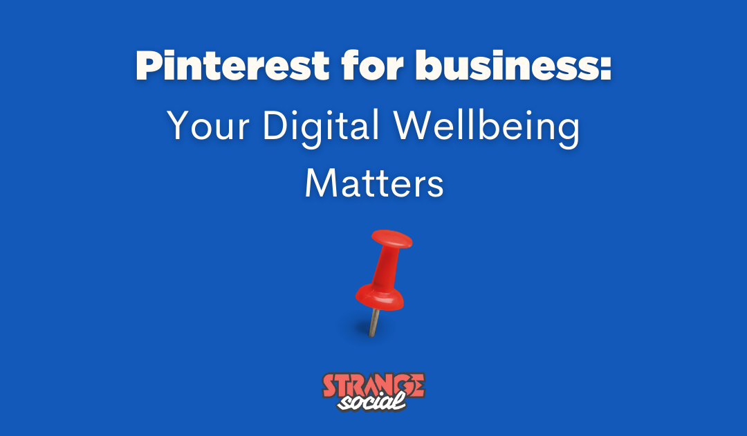 Your digital wellbeing matters
