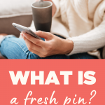 Pintrest graphic with the title: What is a fresh pin?
