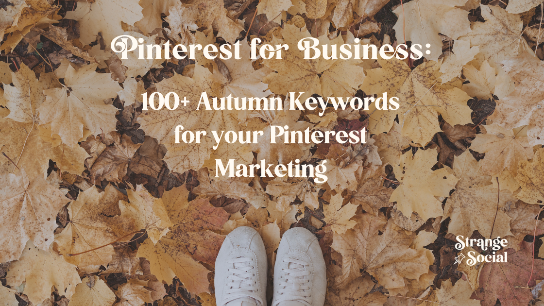 Autumn leaves with the title: 100+ Autumn Keywords for your Pinterest Marketing