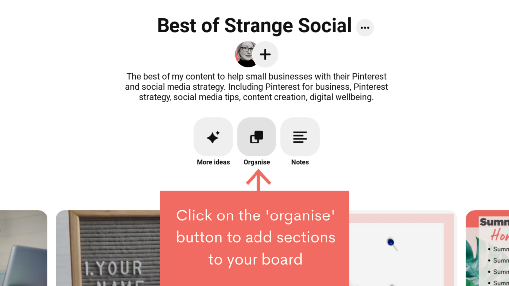 Add sections to your board by clicking on the organise button in your Pinterest board